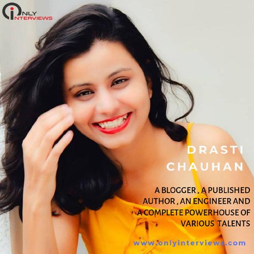 drasti chauhan interview